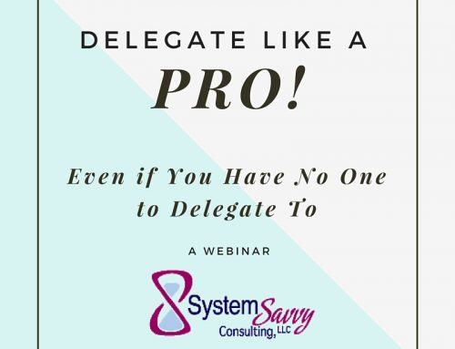 Delegate Like a Pro Even If You Have No One to Delegate To