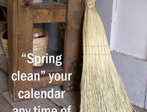 Spring Clean Your Calendar Any Time – Even July