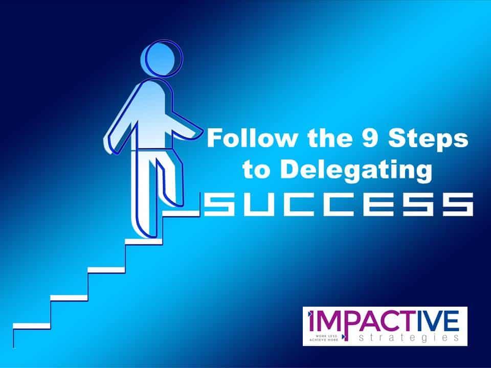 9 Steps to Delegating Success