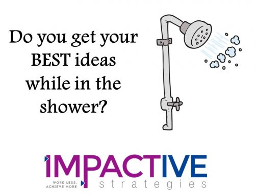 Do you do ALL your thinking in the shower?