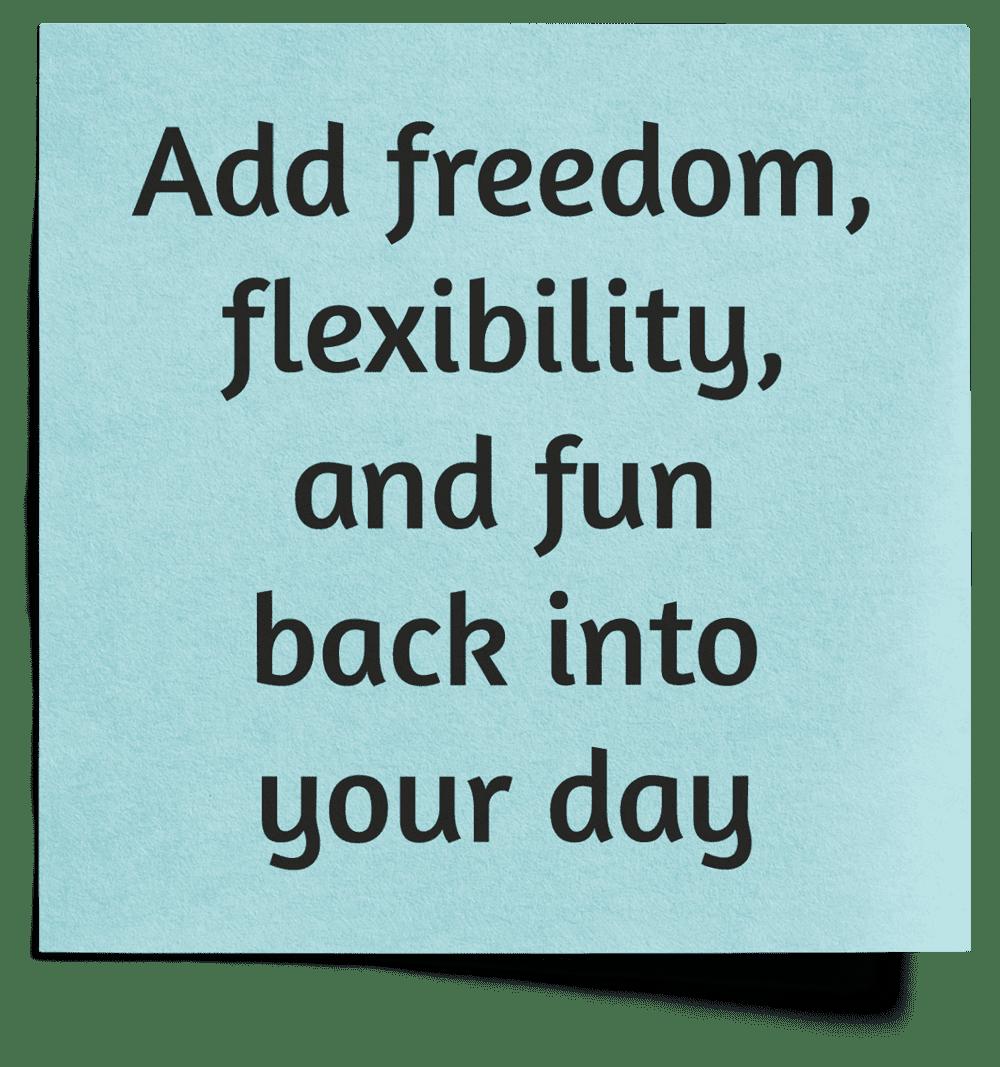 freedom flexibility fun back into your day impactive strategies ohio