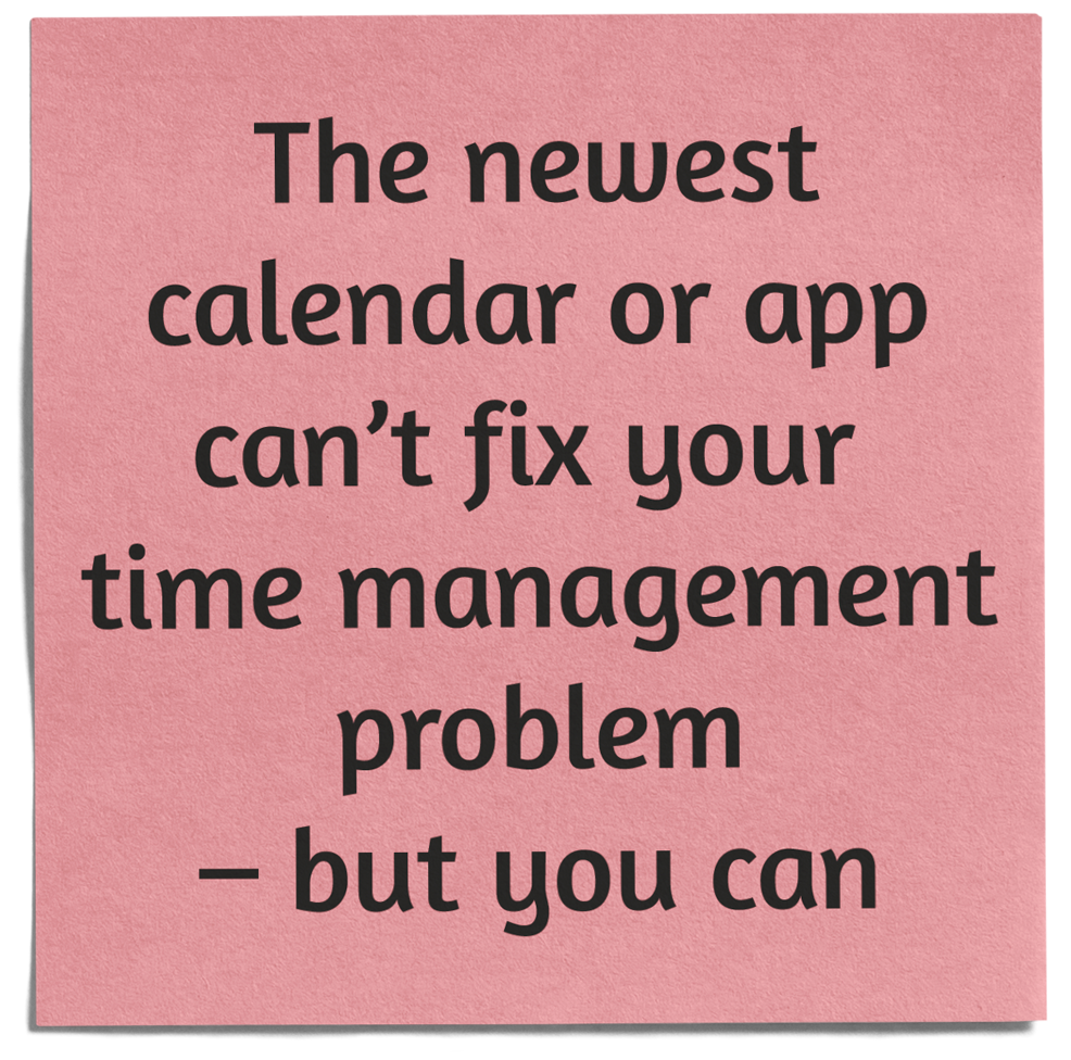 Newest calender or app can't fix your time management problem but you can impactive strategies time management coach